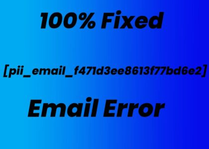 How to Fixed [pii_email_f471d3ee8613f77bd6e2] Email Error 2021